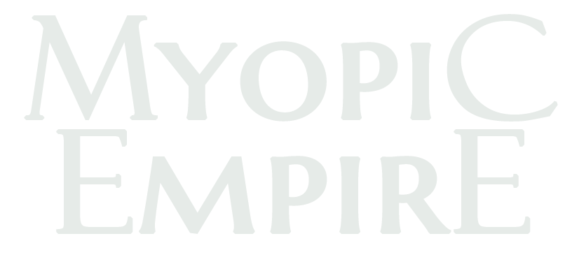 Myopic Empire